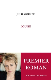 Louise - Julie Gouazé