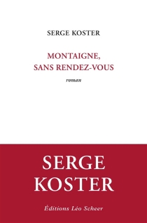 Montaigne, sans rendez-vous - SergeKoster