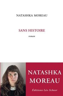 Sans histoire - NatashkaMoreau