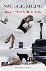 Ma vie sans moi, roman - NathalieRheims