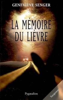 La mémoire du lièvre - GenevièveSenger