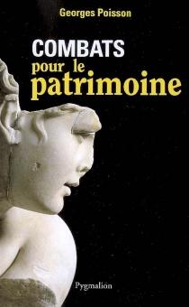 Combats pour le patrimoine - GeorgesPoisson