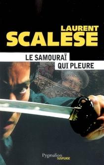 Le samouraï qui pleure - LaurentScalese