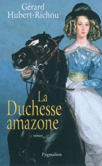 La duchesse amazone - GérardHubert-Richou