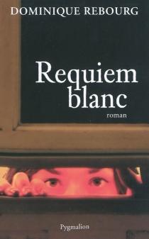 Requiem blanc - DominiqueRebourg