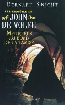 Les enquêtes de John de Wolfe - BernardKnight
