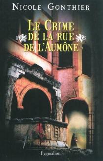 Le crime de la rue de l'Aumône - NicoleGonthier
