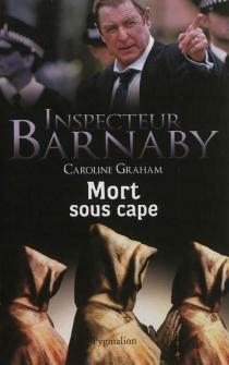 Une enquête de l'inspecteur Barnaby - CarolineGraham