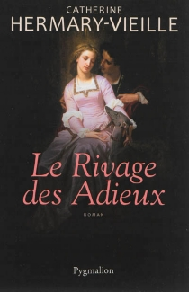Le rivage des adieux - Catherine Hermary-Vieille