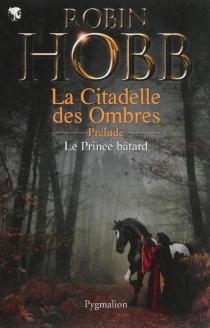 La citadelle des ombres - RobinHobb