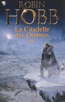 La citadelle des ombres | Volume 4 - RobinHobb