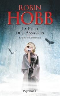 Le fou et l'assassin - RobinHobb