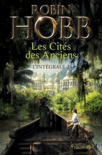 La cité des Anciens : l'intégrale | Volume 2 - RobinHobb