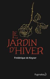 Le jardin d'hiver - Frédérique deKeyser