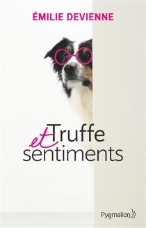 Truffe et sentiments - EmilieDevienne