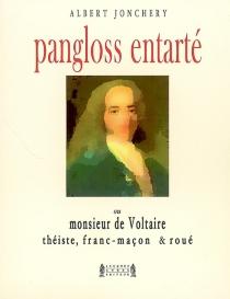 Pangloss entarté ou Monsieur de Voltaire, théiste, franc-maçon et roué - AlbertJonchery