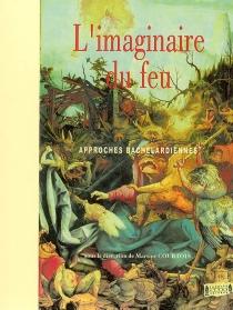 L'imaginaire du feu : approches bachelardiennes -