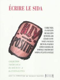 Ecrire le sida : colloque du 1er décembre 2009, Université Jean-Moulin Lyon 3 -