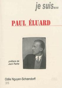 Je suis... Paul Eluard - OdileNguyen-Schoendorff
