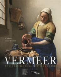 Vermeer et les maîtres de la peinture de genre : l'album de l'exposition