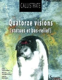 Quatorze visions : statues et bas-relief - Callistrate