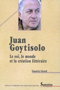 Juan Goytisolo : le soi, le monde et la création littéraire - YannickLlored