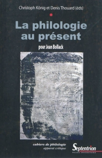 La philologie au présent : pour Jean Bollack -