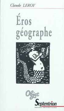 Eros géographe - ClaudeLeroy