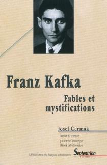 Franz Kafka : fables et mystifications - JosefCermak