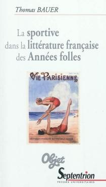 La sportive dans la littérature française des Années folles - ThomasBauer