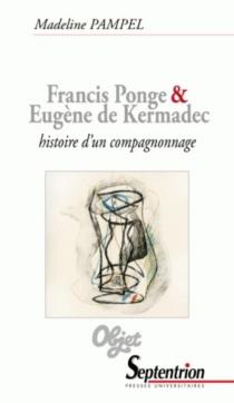 Francis Ponge et Eugène de Kermadec : histoire d'un compagnonnage - MadelinePampel