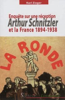 Arthur Schnitzler et la France, 1894-1938 : enquête sur une réception - KarlZieger