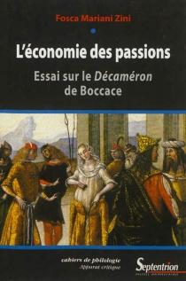 L'économie des passions : essai sur le Décaméron de Boccace - FoscaMariani Zini