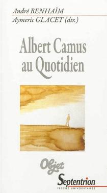 Albert Camus au quotidien -