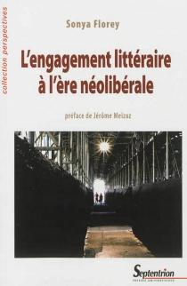 L'engagement littéraire à l'ère néolibérale - SonyaFlorey