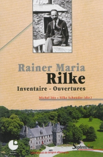 Rainer Maria Rilke : inventaire, ouvertures -