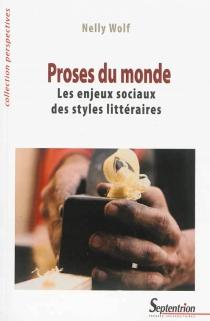 Proses du monde : les enjeux sociaux des styles littéraires - NellyWolf