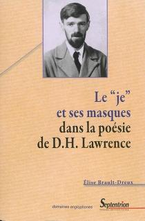 Le je et ses masques dans la poésie de D.H. Lawrence - EliseBrault-Dreux