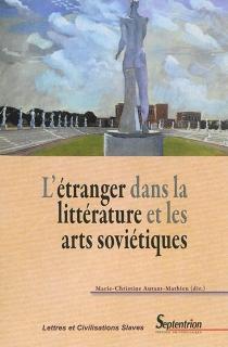 L'étranger dans la littérature et les arts soviétiques -