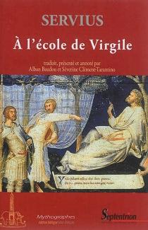 A l'école de Virgile : commentaire à l'Enéide, livre I - Maurus HonoratusServius