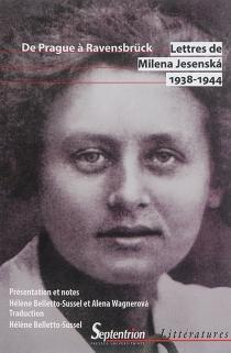 Lettres de Milena Jesenska, 1938-1944 : de Prague à Ravensbrück - MilenaJesenská