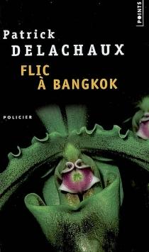 Flic à Bangkok - Yves PatrickDelachaux