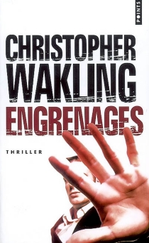 Engrenages - Christopher Wakling