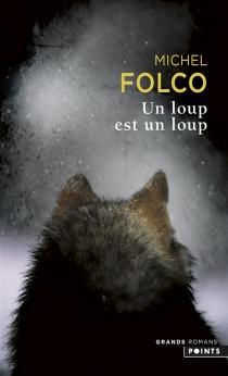 Un loup est un loup - MichelFolco