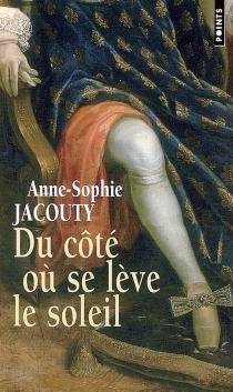 Du côté où se lève le soleil - Anne-SophieJacouty