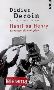 Henri ou Henry : le roman de mon père - DidierDecoin