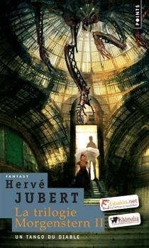 La trilogie Morgenstern - HervéJubert