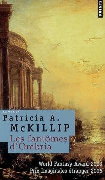 Les fantômes d'Ombria - Patricia A.McKillip