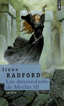 Les descendants de Merlin - Irene Radford
