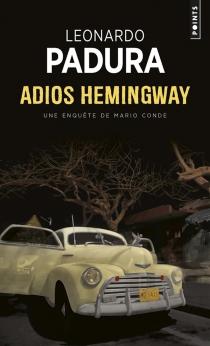 Une enquête de l'inspecteur Mario Conde - LeonardoPadura Fuentes